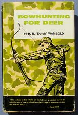 "1964 Bowhunting for Deer- H.R. ""Dutch"" Wambold - 4th Edition"