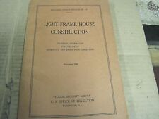 LIGHT FRAME HOUSE CONSTRUCTION VOCATIONAL DIVISION BULLETIN NO 145 1940
