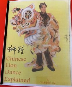 Very Rare, Out of Print Book!  - Chinese Lion Dance Explained by William C. Hu