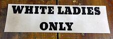 White Ladies Only Black Americana Segregation Paper Sign