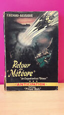 Fleuve Noir Anticipation N° 3 Retour du Météore BESSIERES 1951 BON ETAT