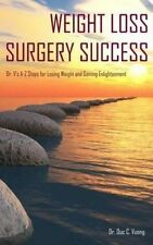 Weight Loss Surgery Success: Dr. V's A-Z Steps for Losing Weight and Gaining Enl