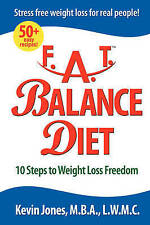 Lose Fat with Fat Balance: How to Lose Fat, Lose Pounds, and Lose Inches with a