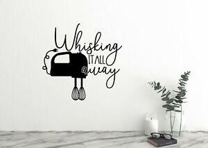 Whisking it all away Kitchen Wall Decal Family Kitchen Quote