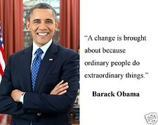 "President Barack Obama "" a change is"" Quote 8 x 10 Photo Picture #bh1"