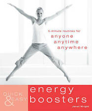 Quick & Easy Energy Boosters: 5-minute Exercises for Anyone ____JANET WRIGHT