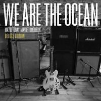 We Are The Ocean - Maybe Heute Maybe Tomorrow (Deluxe Edition) Neue CD