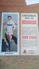 FIGURINA CALCIATORI PANINI GIGANTE # 1972 73 - TARCISIO BURGNICH  - CLUB ITALIA