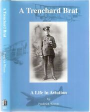 A Trenchard Brat, A Life in Aviation by Flt. Lt. Frederick George Weston SIGNED