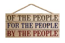 """OF THE PEOPLE, FOR THE PEOPLE, BY PEOPLE Distressed Wood Slat Sign, 10"""" x 4.5"""""""