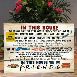 Friends TV Show Quotes Plaque, Family Rules, In this house... Wooden Plaque