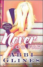 Never Too Far by Abbi Glines (2014, Paperback)