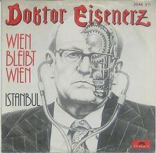 "Doktor Eisenerz  Wien bleibt Wien /  Istanbul , 7"" 45"