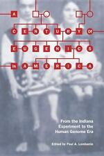 Bioethics and the Humanities: A Century of Eugenics in America : From the...