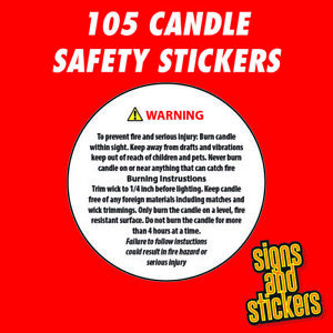 105 x WAX CANDLE SAFETY STICKERS LABELS WARNING INSTRUCTIONS REQUIRED BY LAW