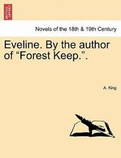 Eveline. By The Author Of forest Keep..: By A. King