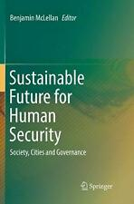 Sustainable Future for Human Security: Society, Cities and Governance (English)
