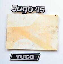 ZASTAVA Yugo 45 User Owners Manual & Two Trunk Badge Logo