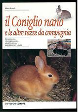 AVANZI MARTA IL CONIGLIO NANO E LE ALTRE RAZZE DA COMPAGNIA DE VECCHI 2001