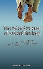 The Art and Science of a Great Marriage: How to Energize Your Marriage (Paperbac