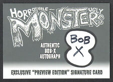 HORRORIBLE UGLY MONSTERS PREVIEW CARD COLLECTION BOB-X ARTIST AUTOGRAPH CARD