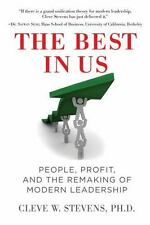 The Best In Us: People, Profit, And The Remaking Of Modern Leadership: By Cle...