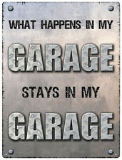 What Happens In My Garage metal sign 400mm x 300mm   (rh)  REDUCED TO CLEAR
