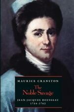 The Noble Savage : Jean-Jacques Rousseau, 1754-1762 by Maurice W. Cranston (1999