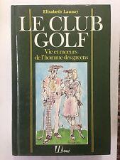 LE CLUB GOLF VE MOEURS HOMME GREENS 1989 ELISABETH LAUNAY