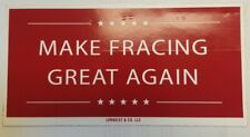 New listing Make Fracing Great Again - Oilfield Sticker - Large 8-inch by 4-inch - Lonquist