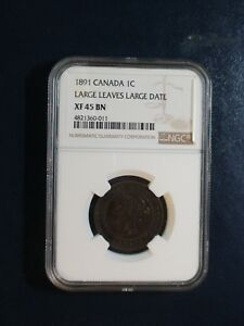 1891 Canada LARGE Cent NGC XF45 BN LARGE LEAVES & DATE 1C Coin PRICED TO SELL!