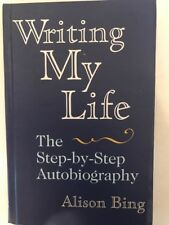 Writing My Life Hardcover Book Step- By - Step Autobiography Alison Bing