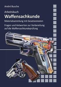 Arbeitsbuch Waffensachkunde: Fragen und Antworten zur Vorbereitung auf die  ...