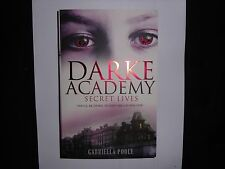 GABRIELLA POOLE – Secret Lives, Darke Academy Book 1 (Paperback, 2009)