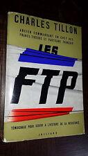 LES FTP - Charles Tillon 1962 - Guerre 39-45