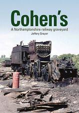 Cohen's A Northamptonshire railway graveyard book