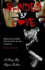 Blinded by Love by Chyna S. (2015, Paperback)