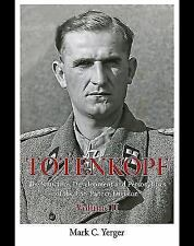 Totenkopf Vol. 2 : The Structure, Development and Personalities of the 3. SS-...