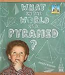 What in the World Is a Pyramid? (SandCastle: 3-D Shapes)