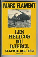 """Marc Flament : Les hélicos du djebel """" Algérie 1955 - 1962 """" Presses de la cité"""