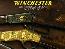 Winchester: An American Legend: The Official History of Winchester Firearms a…