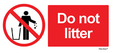 4 x  Do Not Litter - Info Sign Self Adhesive Vinyl Removable Waterproof Sticker