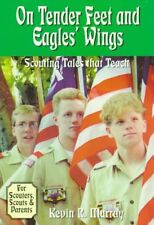 On Tender Feet and Eagles Wings: Scouting Tales T