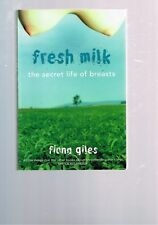 Fresh Milk: The Secret Life of Breasts by Fiona Giles