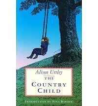 The country child by Alison Uttley (Paperback / softback) FREE Shipping, Save £s