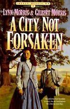 A City Not Forsaken, by Lynn and Gilbert Morris