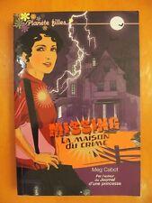 Missing la maison du crime par Meg Cabot. Hachette Jeunesse. Planète filles