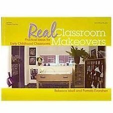 Real Classroom Makeovers : Practical Ideas for Early Childhood Classrooms by...