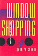 USED (LN) Window Shopping: Cinema and the Postmodern by Anne Friedberg