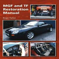 MGF and TF Restoration Manual by Roger Parker 9781847974006 | Brand New